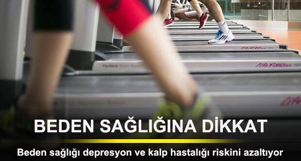Beden sağlığı depresyon ve kalp hastalığı riskini azaltıyor