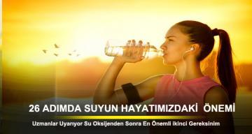 26 adımda suyun hayatımızdaki önemi