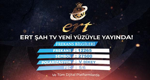 ERT ŞAH TV YENİ YÜZÜYLE TÜRKSAT 4A'DA YENİDEN YERİNİ ALDI