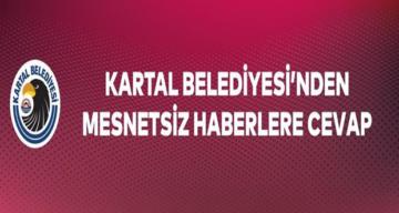 İstanbul Kartal Belediyesi'nden Mesnetsiz Haberlere Cevap
