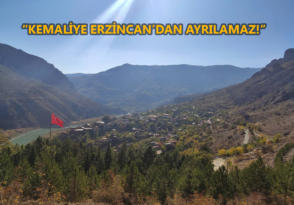 """""""KEMALİYE ERZİNCAN'DAN AYRILAMAZ"""""""