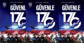 TÜRK POLİS TEŞKİLATININ 176. YILI