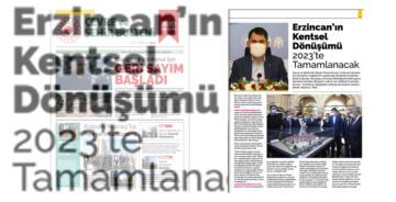 """""""ERZİNCAN'IN KENTSEL DÖNÜŞÜMÜ 2023'TE TAMAMLANACAK"""""""