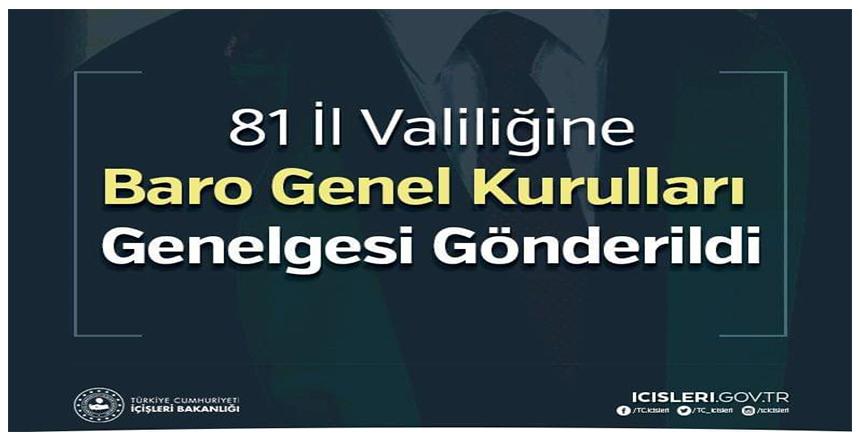 81 İL VALİLİĞİNE BARO GENEL KURULLARI GENELGESİ GÖNDERİLDİ
